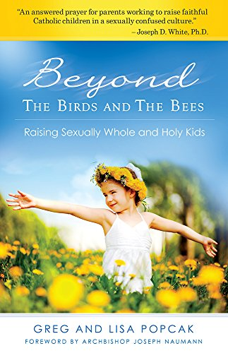 Beyond the Birds and the Bees: Raising Sexually Whole and Holy Kids