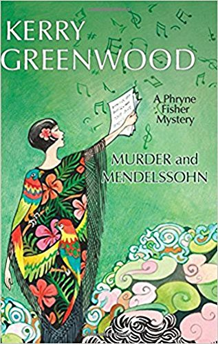 Murder and Mendelssohn (Phryne Fisher Mysteries)