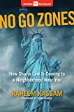 img - for No Go Zones: How Sharia Law Is Coming to a Neighborhood Near You book / textbook / text book