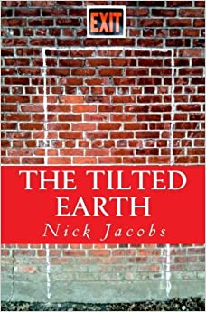 The Tilted Earth by Nick Jacobs (2012-04-06)