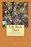 img - for Life Back Then: Stories from Another Generation book / textbook / text book