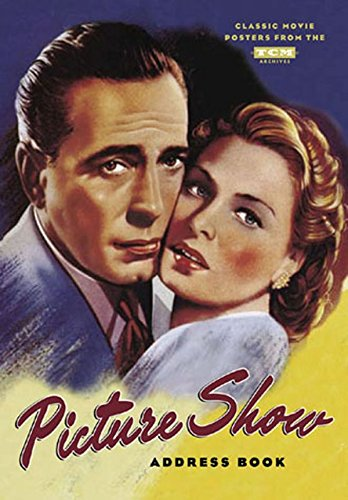 Read Online Picture Show Address Book: Classic Movie Posters from the TCM Archives (Turner Classic Movies) pdf epub
