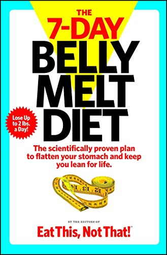{[The Editors of Eat This Not That!]} The 7-Day Belly Melt Diet: The scientifically Proven Plan to Flatten Your Stomach and Keep You Lean for Life. (Paperback) 2018