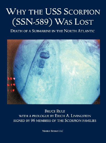 Why the USS Scorpion (SSN 589) Was Lost: The Death of a Submarine in the North Atlantic