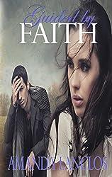 Guided By Faith (Unwavering Faith Series Book 1)