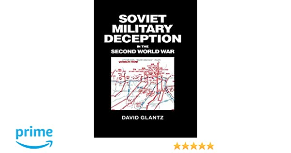 Amazon soviet military deception in the second world war amazon soviet military deception in the second world war soviet russian military theory and practice 9780415408592 david m glantz books fandeluxe Image collections