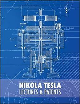 Nikola Tesla: Lectures and Patents: Nikola Tesla, Vojin