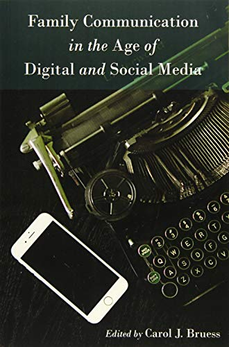 Family Communication in the Age of Digital and Social Media (Lifespan Communication)
