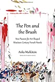 Image of The Pen and the Brush: How Passion for Art Shaped Nineteenth-Century French Novels