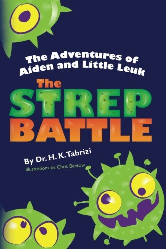 The Adventures of Aiden and Little Leuk: The Strep Battle pdf epub
