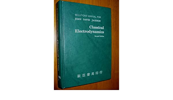 Classical electrodynamics solutions manual for john david jackson classical electrodynamics solutions manual for john david jackson john david jackson 9789579437097 amazon books fandeluxe
