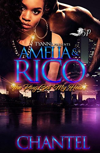 Amelia & Rico: The Plug Got My Heart