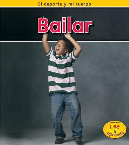 Bailar (El deporte y mi cuerpo) (Spanish Edition)