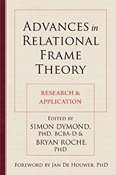 Learn more about the book, Advances in Relational Frame Theory: Research & Application