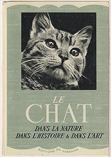 Le chat dans la nature dans l\'histoire et dans l\'art: Marcel UZE ...