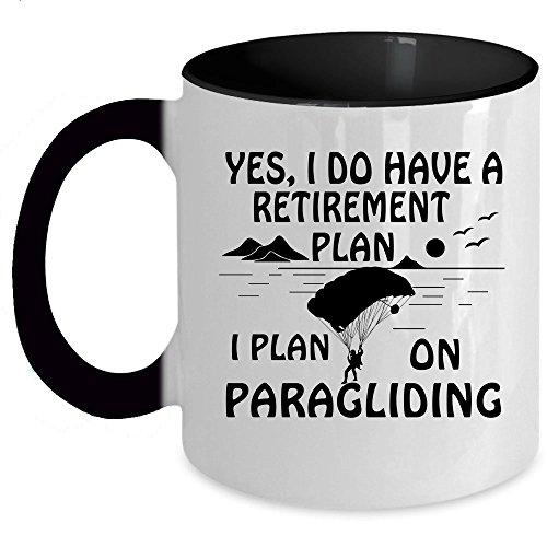 I Plan On Paragliding Coffee Mug, Yes I Do Have A Retirement Plan Accent Mug (Accent Mug - Black)