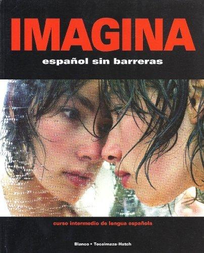 IMAGINA Espanol Sin Barreras (Curso intermedio de lengua espanola)- Student Text