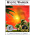 Mystic Warrior: A Novel Beyond Time and Space (Spiritual Fiction - Visionary Thriller - Metaphysical Novel)