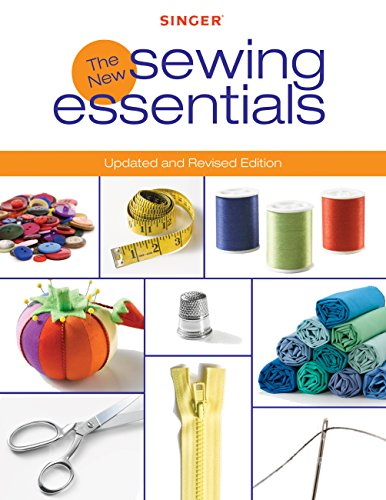 Singer New Sewing Essentials: Updated and Revised Edition (Sewing Creative)