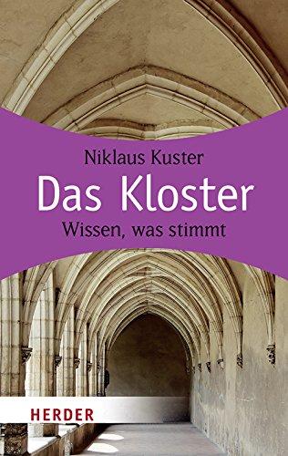 Das Kloster: Wissen, was stimmt (HERDER spektrum)