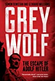 Book Cover for Grey Wolf: The Escape of Adolf Hitler