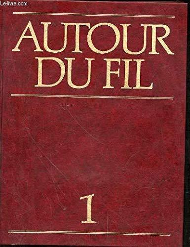 Autour du fil: Lencyclopedie des arts textiles Vol. 1 Abac Appe (Autour du fil: Lencyclopedie des arts, 1) collectif