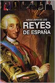 Gran libro de los reyes de España: Amazon.es: Equipo de Servilibro: Libros