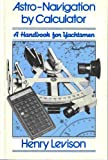 Astro-Navigation by Calculator, Henry Levison, 0715385534