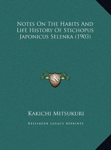 Download Notes On The Habits And Life History Of Stichopus Japonicus Selenka (1903) ebook