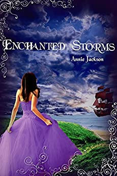 Enchanted Storms (Princess Kingdom Book 2) by [Jackson, Annie]