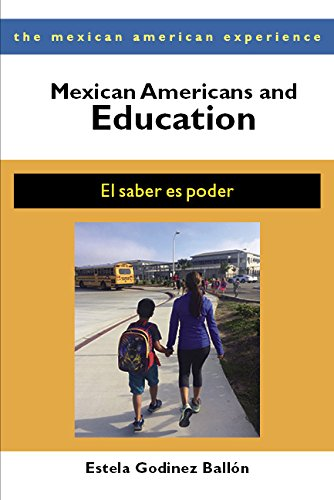 Mexican Americans and Education: El saber es poder (The Mexican American Experience)