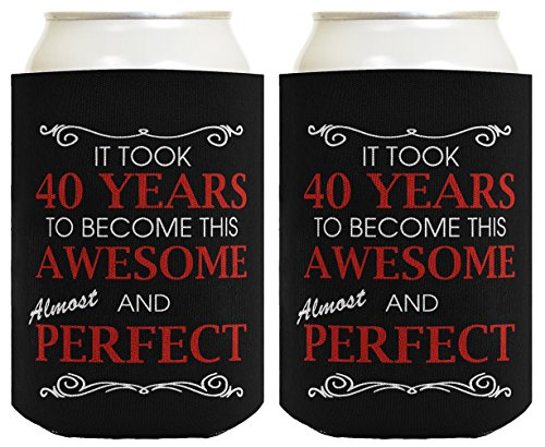 40th Birthday Ideas It Took 40 Years to Become This Awesome and Almost Perfect 40th Birthday Party Ideas 40th Birthday Decorations 2 Pack Can Coolie Drink Coolers Coolies Black