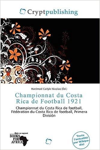 Livre gratuits en ligne Championnat Du Costa Rica de Football 1921 pdf epub