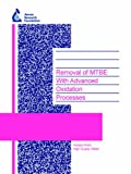 Removal of Mtbe with Advanced Oxidation : AwwaRF Report: 90933F, Kavanaugh, M. and Chowdhury, Z., 1843398613