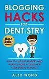 Blogging Hacks For Dentistry