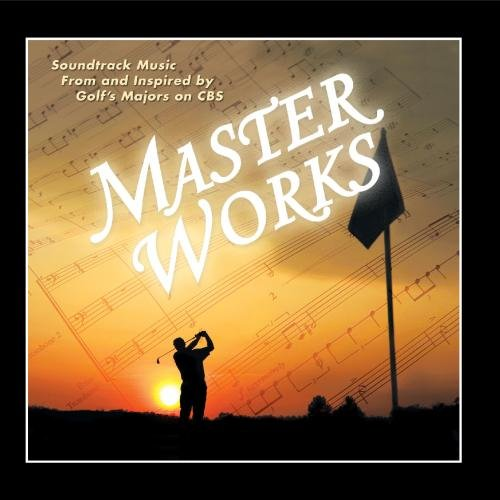 master-works-soundtrack-music-from-and-inspired-by-golfs-majors-on-cbs
