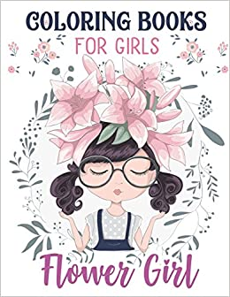 Flower Girls: Wedding Coloring Book For Girls: of Cute ...
