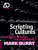 Scripting Cultures - Architectural Design andProgramming