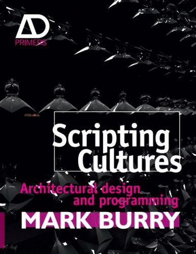 (Scripting Cultures: Architectural Design and Programming (Architectural Design Primer))