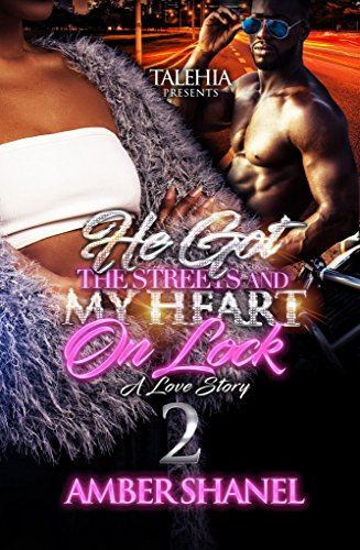 He Got The Streets And My Heart On Lock: A Love Story 2