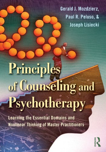 Principles of Counseling and Psychotherapy: Learning the Essential Domains and Nonlinear Thinking of Master Practitioner