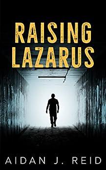 Raising Lazarus (English Edition) por [Reid, Aidan J.]
