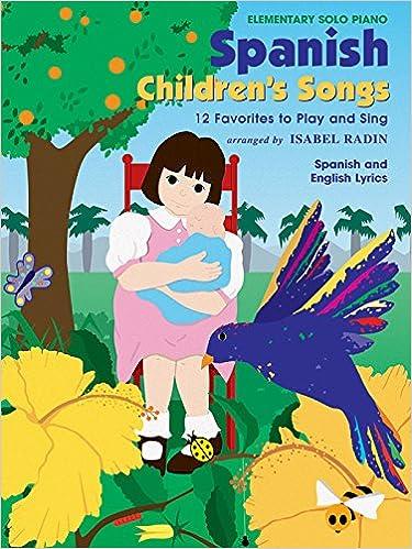 Spanish Childrens Songs: 12 Favorites to Play and Sing Spanish, English Language Edition: Amazon.es: Isabel Radin: Libros en idiomas extranjeros