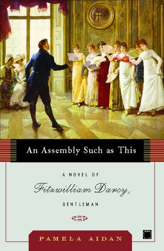 An assembly such as this a novel of fitzwilliam darcy gentleman an assembly such as this a novel of fitzwilliam darcy gentleman fitzwilliam darcy fandeluxe Choice Image