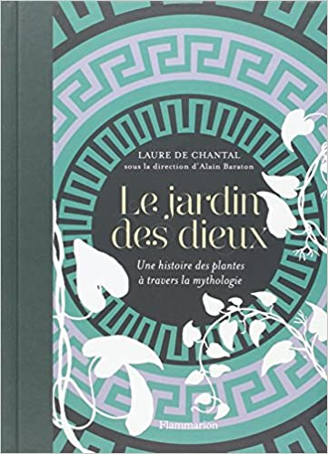 Livres Le jardin des dieux : Une histoire des plantes à travers la mythologie pdf