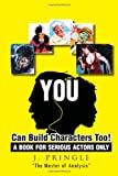 You Can Build Characters Too!, J. Pringle, 1453548319