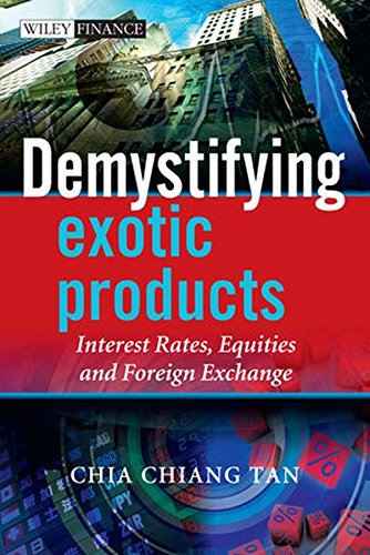 Demystifying Exotic Products: Interest Rates, Equities and Foreign Exchange by Wiley