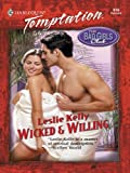 Wicked & Willing (Harlequin Temptation Book 916)