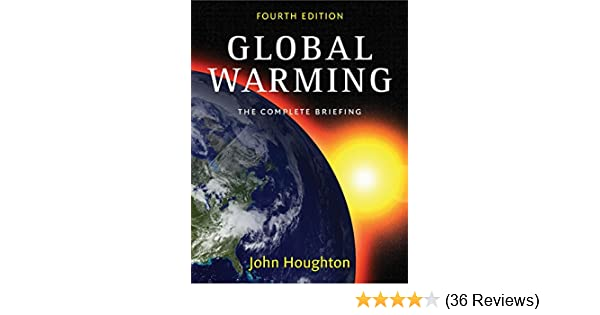 The Complete Briefing Global Warming