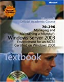 Managing and Maintaining a Microsoft Windows Server 2003 : Environment for an MCSE Certified on Windows 2000 (70-296), Microsoft Official Academic Course Staff, 0470068930